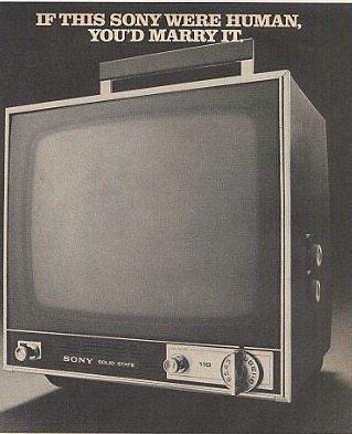 Φρενίτιδα στις αρχές της δεκαετίας του 1970 με την τηλεόραση. Έστω ασπρόμαυρη και με χιόνια. «Αν ήταν άνθρωπος θα την παντρευόσουνα», έλεγε η διαφήμιση