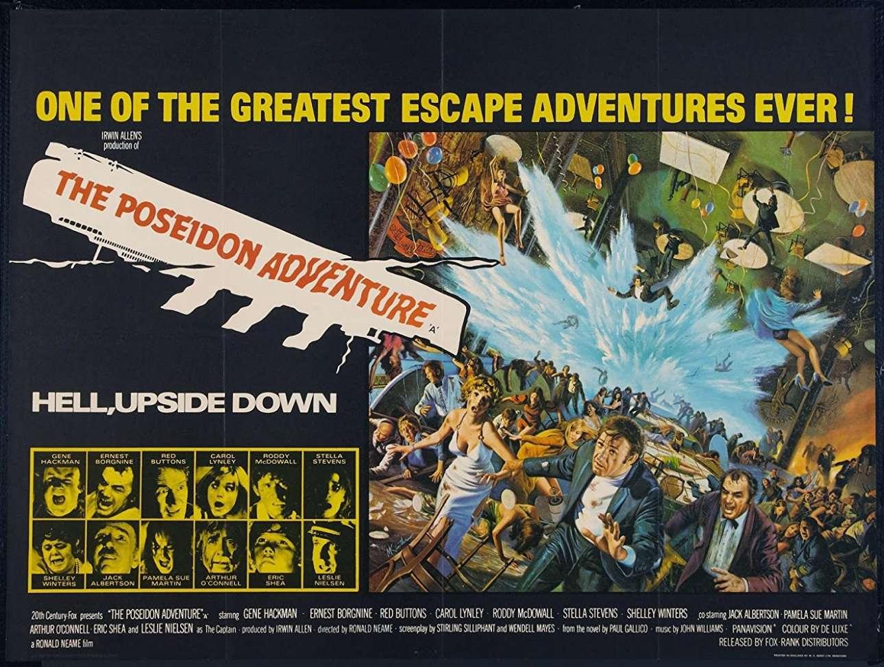 Η αφίσα ίσως της κλασικότερης και πιο κραυγαλέας ταινίας καταστροφής. «Η Περιπέτεια του Ποσειδώνος» (1972) διαδραματίζεται ένα βράδυ παραμονής Πρωτοχρονιάς. Ολοι διασκεδάζουν στο ρεβεγιόν του κρουαζιερόπλοιου μέχρι που ένα γιγάντιο κύμα αναποδογυρίζει το πλοίο. Κάποιους τους σώνει ο Τζιν Χάκμαν αλλά όχι όλους...