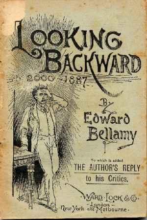 Το προφητικό μυθιστόρημα επιστημονικής φαντασίας «Κοιτώντας το παρελθόν: 2000-1887», του Έντουαρντ Μπέλαμι