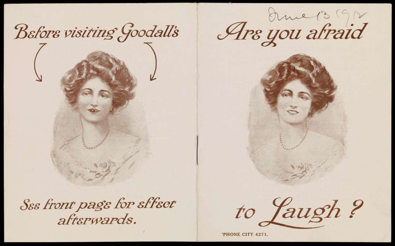 «Φοβάστε να γελάσετε;» ρωτάει η επιτυχημένη, του τύπου «πριν και μετά», διαφήμιση του 1912 για το Οδοντιατρικό Ινστιτούτο Goodall's