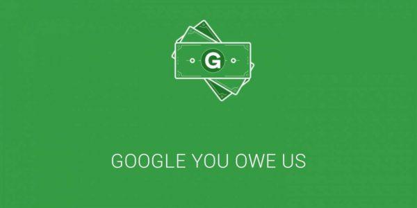 google-you-owe-us