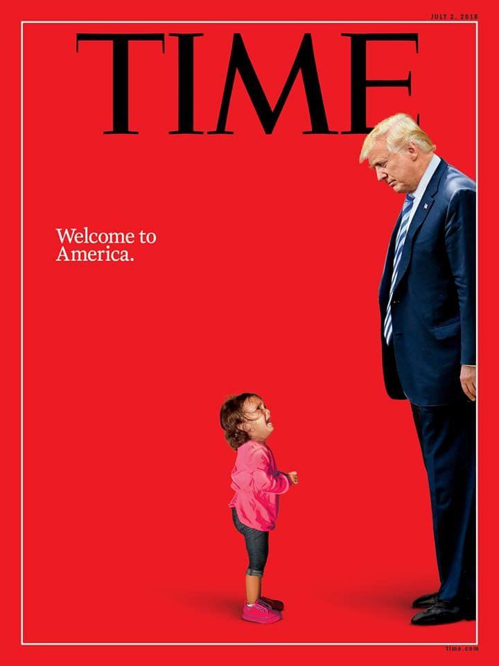 Ένα από τα τελευταία εμβληματικά εξώφυλλα του περιοδικού, από τον Ιούλιο του 2018. Η μικρή μετανάστρια που κλαίει γιατί αποχωρίστηκε από τη μητέρα της στα σύνορα των ΗΠΑ  και ο πρόεδρος Τραμπ που σαν να την κοιτά περιφρονητικά και της λέει «Καλώς ήλθες στην Αμερική»