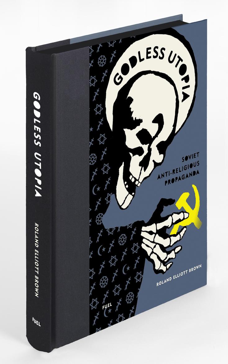 To εξώφυλλο του βιβλίου «Godless Utopia: Soviet Anti-Religious Propaganda» του Ρόλαντ Ελιοτ Μπράουν