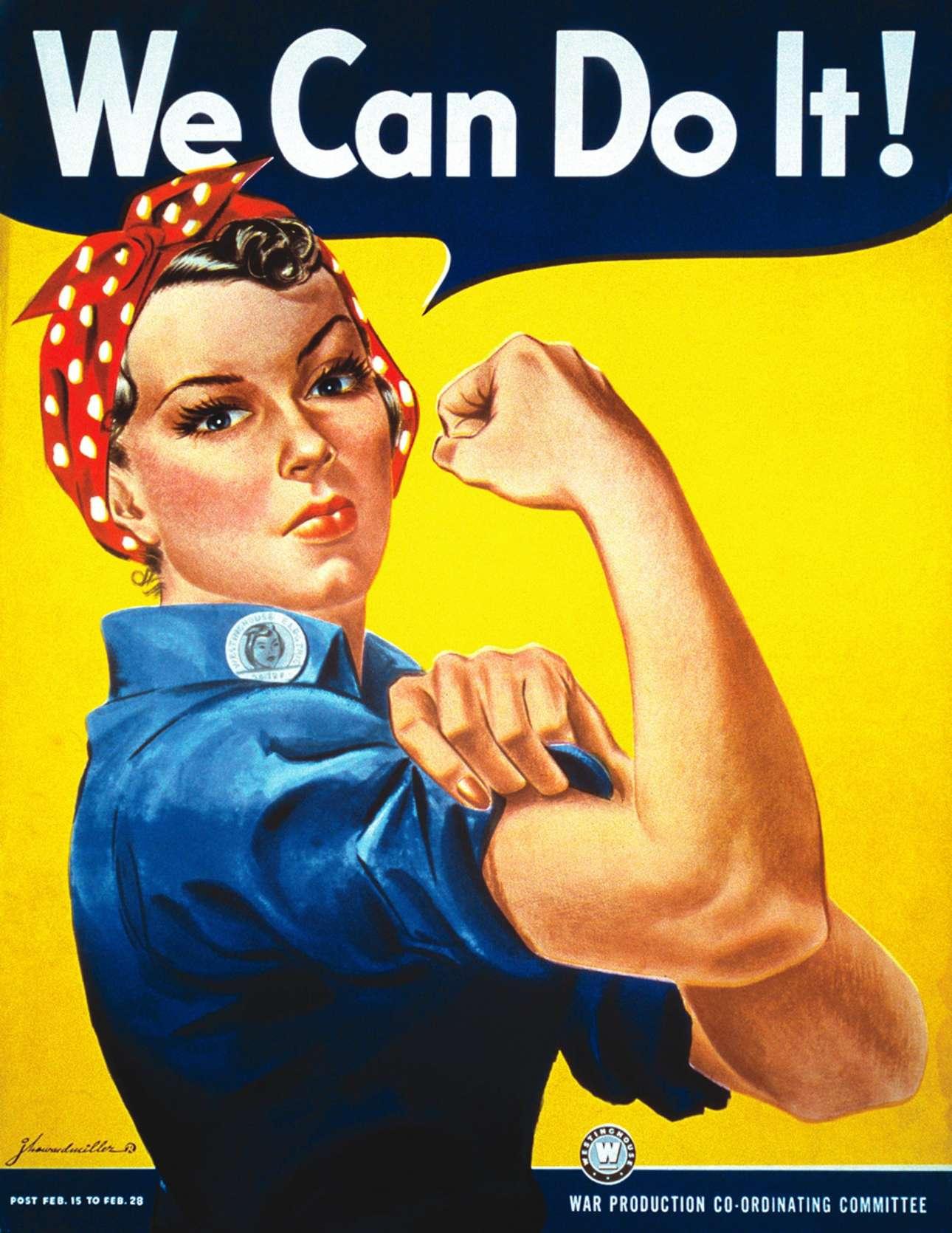 «Μπορούμε να το κάνουμε!»: Η αφίσα, σχεδιάσμενη το 1943 από τον Τζ. Χάουαρντ Μίλερ, ήταν μέρος μιας εκστρατείας κατά τη διάρκεια του Β' Παγκοσμίου Πολέμου, που είχε σκοπό να ενθαρρύνει τις γυναίκες των ΗΠΑ να εργαστούν για την πολεμική προσπάθεια. Από τότε έχει γίνει σύμβολο για τη χειραφέτηση των γυναικών
